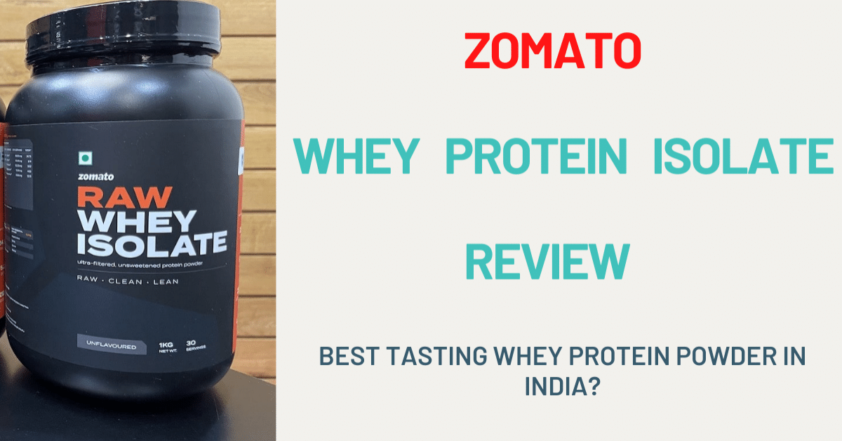 Zomato Whey Protein Isolate Review in Detail