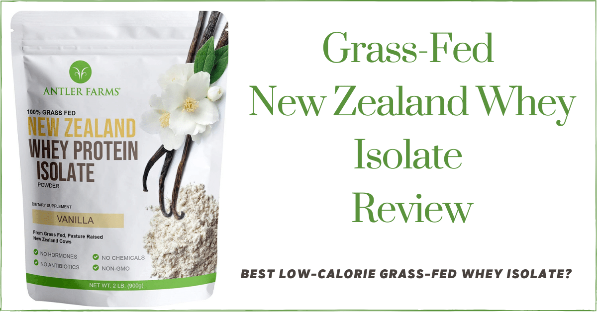 Grass-Fed New Zealand Whey Protein Isolate Review
